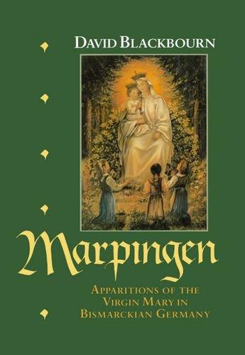 9780198217831: Marpingen: Apparitions of the Virgin Mary in Bismarckian Germany