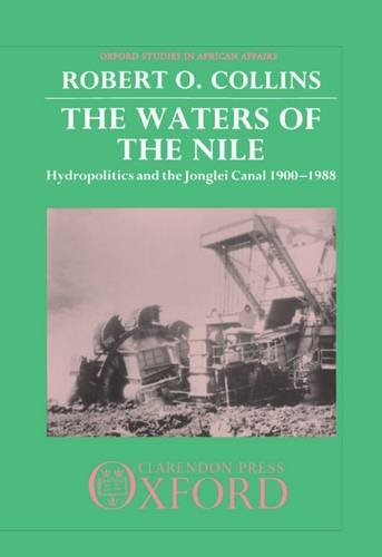 9780198217848: The Waters of the Nile: Hydropolitics and the Jonglei Canal 1900-1988 (Oxford Studies in African Affairs)