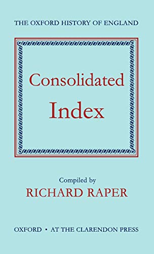 Consolidated Index to the Oxford History of England