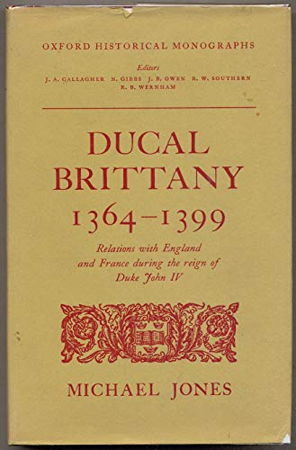 9780198218357: Ducal Brittany 1364-1399 (Oxford Historical Monographs)