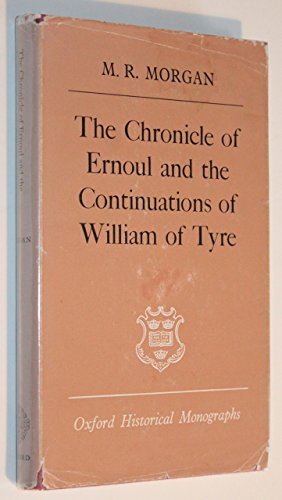 """Chronicle"""" of Ernoul and the Continuations of William of Tyre (Oxford Historical Monographs): ..."""