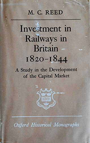 9780198218524: Investment in Railways in Britain, 1820-1844: A Study in the Development of the Capital Market