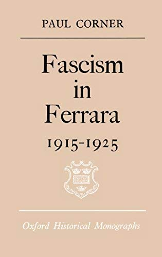 9780198218579: Fascism in Ferrara, 1915-25 (Oxford Historical Monographs)