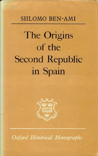 9780198218715: The Origins of the Second Republic in Spain (Oxford Historical Monographs)