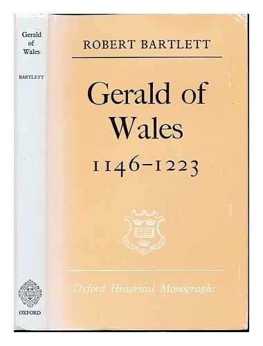 Gerald of Wales 1146-1223. Oxford Historical Monographs.: Bartlett, Robert: