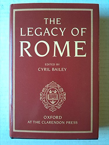 9780198219064: The Legacy of Rome: Essays by Cesare Foligno, Ernest Barker, and others (Legacy Series)