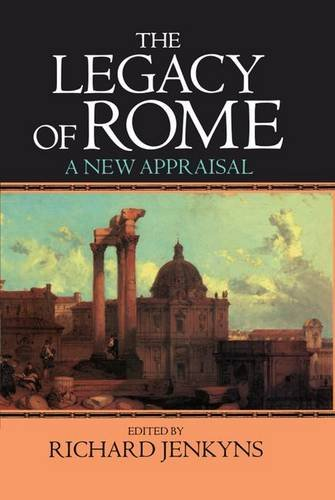 9780198219170: The Legacy of Rome: A New Appraisal (Legacy Series)