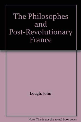 The Philosophes and Post-Revolutionary France: Lough, John