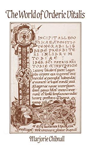 The World of Orderic Vitalis: Norman Monks: Orderic Vitalis