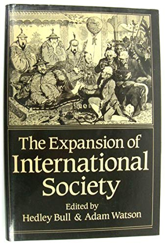 9780198219422: The Expansion of International Society