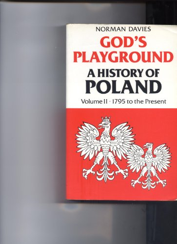 9780198219446: God's Playground: 1795 to the Present Day v.2: A History of Poland: 1795 to the Present Day Vol 2