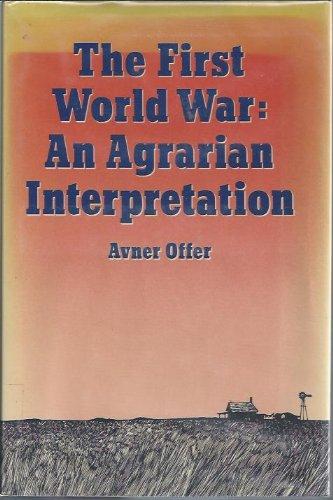 9780198219460: The First World War: An Agrarian Interpretation