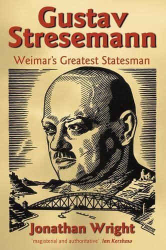 9780198219491: Gustav Stresemann: Weimar's Greatest Statesman