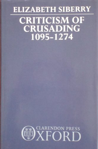 9780198219538: Criticism of Crusading, 1095-1274