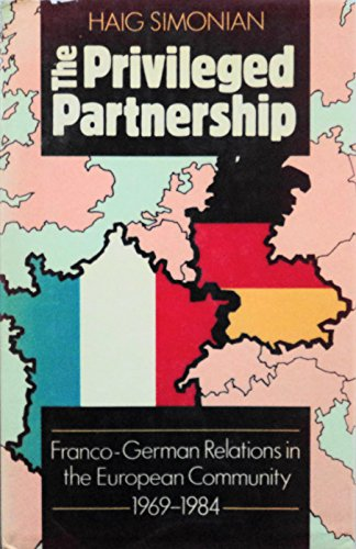 9780198219590: The Privileged Partnership: Franco-German Relations in the European Community 1969-1984