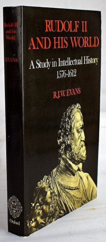 Rudolf II and His World : A: Evans, R. J.