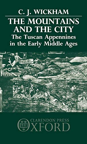 9780198219668: The Mountains and the City: The Tuscan Appennines in the Early Middle Ages