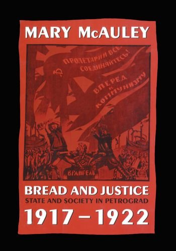 Bread and Justice. State and Society in Petrograd 1917-1922.