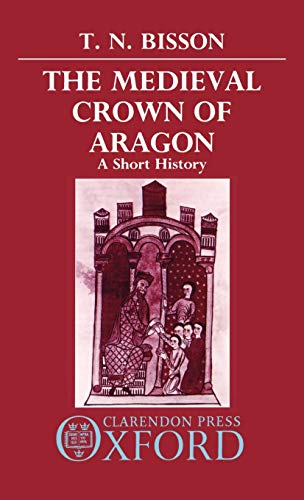9780198219873: The Medieval Crown of Aragon: A Short History