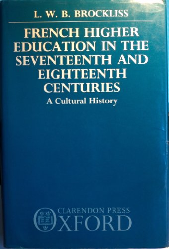9780198219880: French Higher Education in the Seventeenth and Eighteenth Centuries