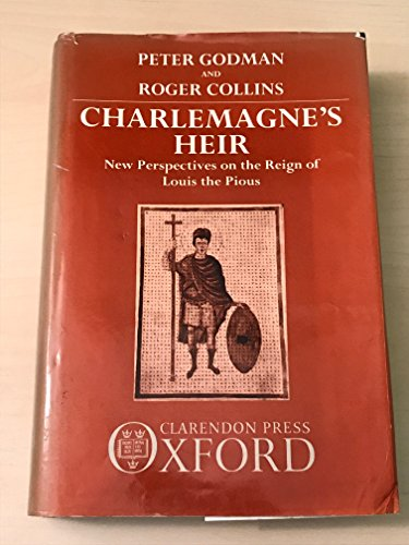 9780198219941: Charlemagne's Heir: New Perspectives on the Reign of Louis the Pious, 814-840
