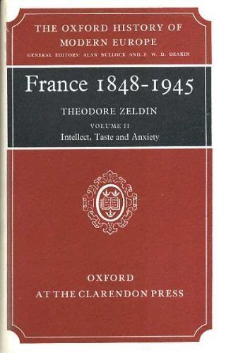 9780198221258: France, 1848-1945: Intellect, Taste and Anxiety v.2: Intellect, Taste and Anxiety Vol 2 (Oxford History of Modern Europe)
