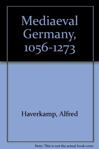 9780198221326: Mediaeval Germany, 1056-1273