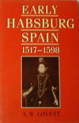 9780198221388: Early Habsburg Spain 1517-1598
