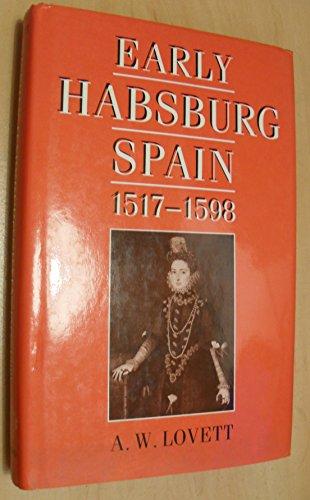 9780198221395: Early Habsburg Spain 1517-1598