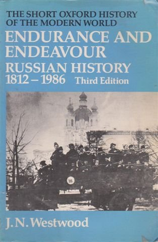 9780198221456: Endurance and Endeavour: Russian History 1812-1986 (Short Oxford History of the Modern World)
