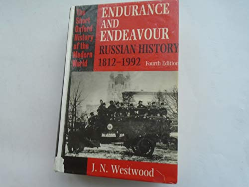9780198221463: Endurance and Endeavour: Russian History 1812-1986 (Short Oxford History of the Modern World)