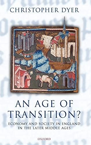 9780198221661: An Age of Transition?: Economy and Society in England in the Later Middle Ages (Ford Lectures)
