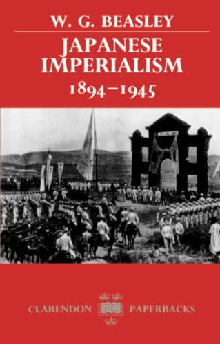 Japanese Imperialism 1894-1945 (Clarendon Paperbacks): Beasley, W. G.
