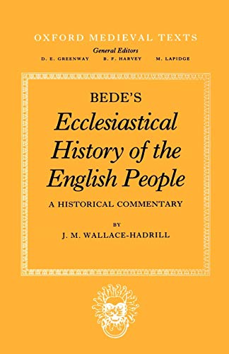 9780198221746: Bede's Ecclesiastical History of the English People: A Historical Commentary (Oxford Medieval Texts)