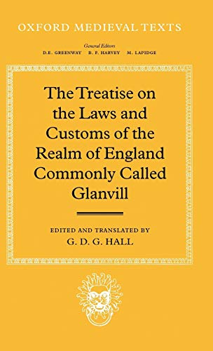 9780198221791: The Treatise on the Laws and Customs of the Realm of England Commonly Called Glanvill (Oxford Medieval Texts)