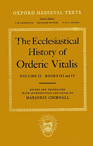 The Ecclesiastical History of Orderic Vitalis: Volume: Orderic Vitalis and
