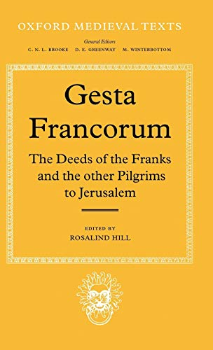 9780198222095: Gesta Francorum et aliorum Hierosolimitanorum: The Deeds of the Franks and the other Pilgrims to Jerusalem (Oxford Medieval Texts)