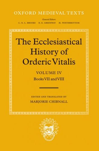 The Ecclesiastical History of Orderic Vitalis: Volume: Orderic Vitalis,