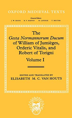 9780198222712: The Gesta Normannorum Ducum of William of Jumièges, Orderic Vitalis, and Robert of Torigni: Volume I: Introduction and Book I-IV: 001