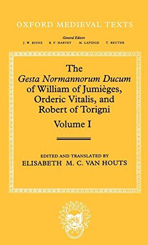 The Gesta Normannorum Ducum of William of: Houts, Elisabeth M.