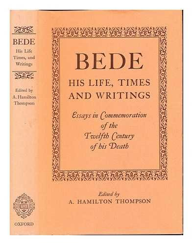 9780198223177: Bede: His Life, Times and Writings. Essays in Commemoration of the Twelfth Century of His Death (Oxford Reprints)