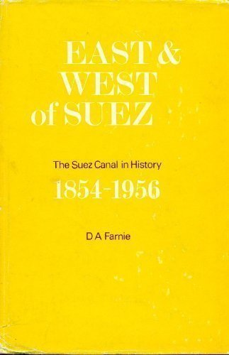 9780198223221: East and West of Suez: Suez Canal in History, 1854-1956