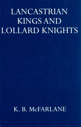 9780198223443: Lancastrian Kings and Lollard Knights (Oxford University Press academic monograph reprints)