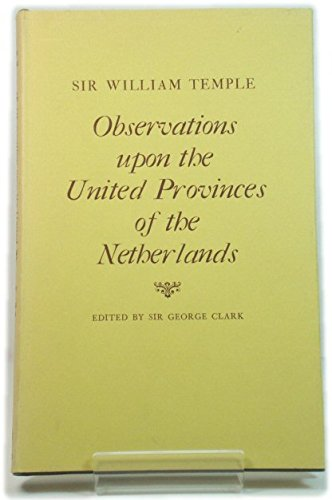 9780198223580: Observations upon the United Provinces of the Netherlands