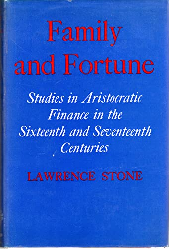 9780198224013: Family and Fortune: Studies in Aristocratic Finance in the Sixteenth and Seventeenth Centuries