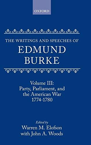 9780198224143: The Writings and Speeches of Edmund Burke: Volume III: Party, Parliament, and the American Crisis 1774-1780