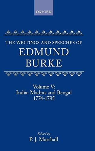 9780198224174: The Writings and Speeches of Edmund Burke: Volume V: India: Madras and Bengal 1774-1785