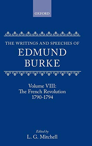 9780198224228: The Writings and Speeches of Edmund Burke: Volume VIII: The French Revolution 1790-1794