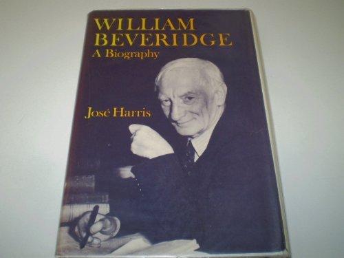 9780198224594: William Beveridge: A Biography