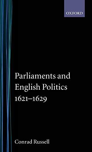 9780198224822: Parliaments and English Politics 1621 - 1629